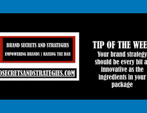 Your brand strategy should be every bit as innovative as the ingredients in your package