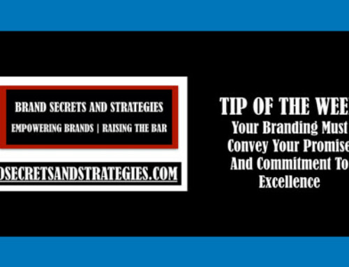 Your Branding Must Convey Your Promise And Commitment To Excellence